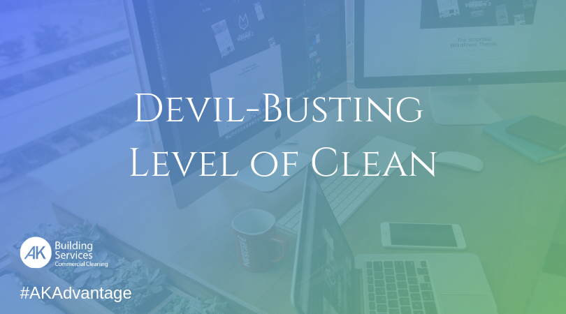 Devil Busting Level of Clean